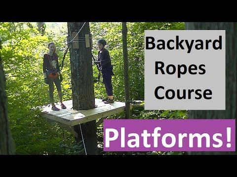 Backyard Ropes Course 2: Platforms