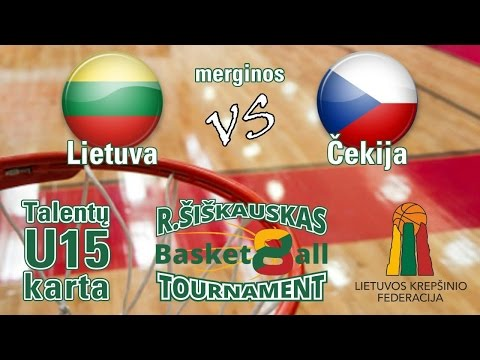 U15 Ramūnas Šiškauskas Cup: Lithuania vs Czech Republic (girls)