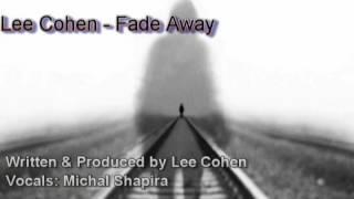 Fade Away - Lee-L   (Vocals: Michal Shapira)