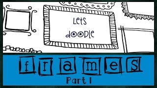 20+ ways to draw Doodle Frames | Doodle Tutorials | Design D Art