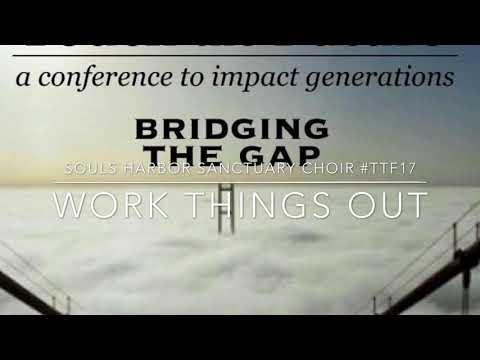 Work Things Out - SOULS HARBOR SANCTUARY CHOIR #TTF17