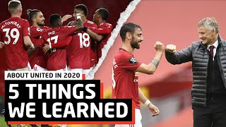Ole Is Building Something Special!   5 Things We Learned About Man United In 2020