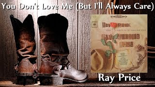 Watch Ray Price You Dont Love Me but Ill Always Care video