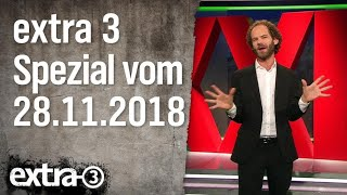 Extra 3 Spezial: Der reale Irrsinn XXL vom 28.11.2018