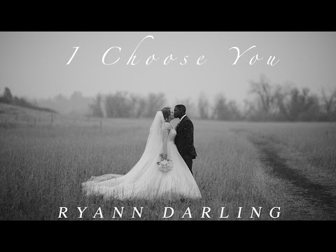 I Choose You {The Wedding Song}  Ryann Darling Original  On iTunes &