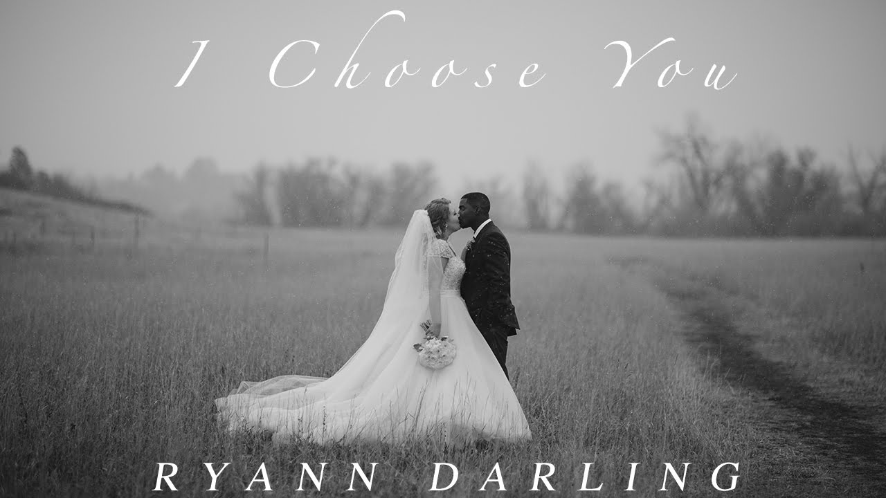 I Choose You The Wedding Song Ryann Darling Original On Itunes Spotify Youtube