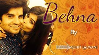 O Behena || Raksha Bandhan special || MOhit Lalwani