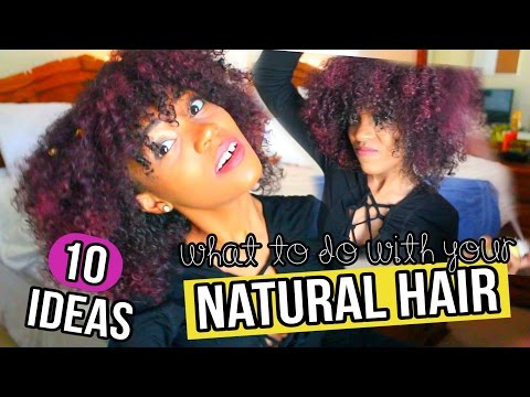 What To Do With YOUR Natural Hair | 10 Ideas