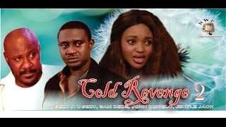 Cold Revenge 2     - Nigerian Nollywood Movie