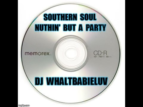 "Southern Soul / Soul Blues / R&B Mix 2018 - ""Nuthin' But A Party"" (Dj WhaltBabieLuv)"