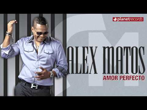 ALEX MATOS - Amor Perfecto (Official Web Clip HD)