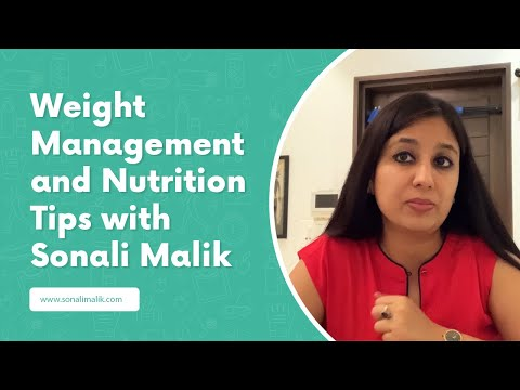 Weight Management and Diet Nutrition Tips from Sonali Malik