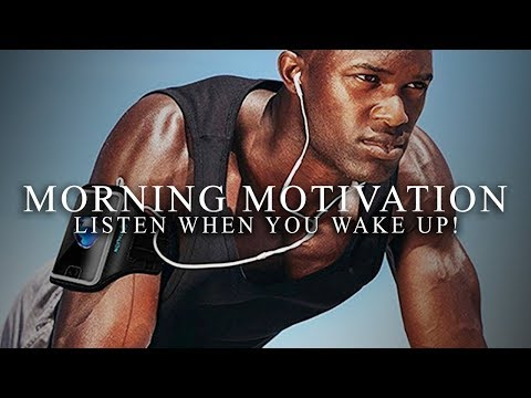MORNING MOTIVATION LISTEN WHEN YOU WAKE UP! Motivational Video to Get Up Early