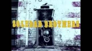 Soledad Brothers - Sons of Dogs