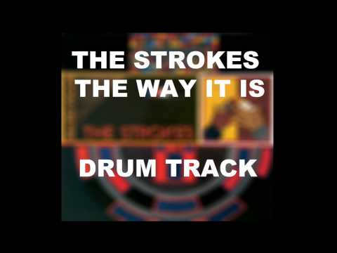 The Strokes The Way It Is | Drum Track |