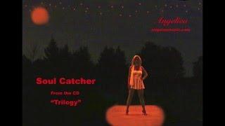 Soul Catcher - Angelica (Original Music) by Angela Johnson Socan/BMI angelasmusic.com