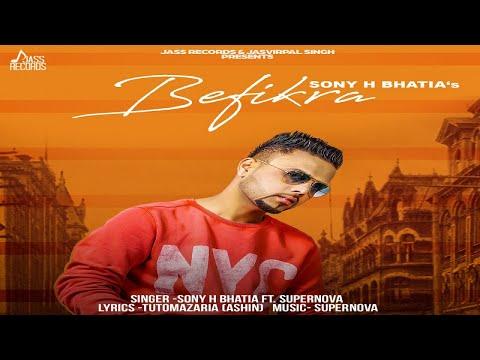Befikra   (Full HD)   Sony H Bhatia Ft. Supernova   New Punjabi Songs 2018   Latest Punjabi Songs