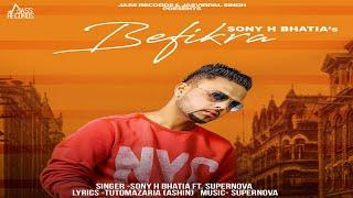 Befikra | (Full HD) | Sony H ft. Supernova | New Punjabi Songs 2018 | Latest Punjabi Songs
