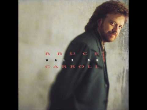Bruce Carroll  Walk On  08 Sometimes When We Love