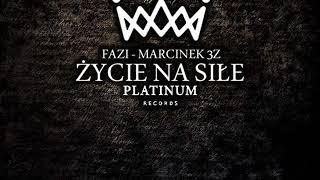 FAZI feat. MARCINEK 3Z - ŻYCIE NA SIŁĘ   Prod. VIBI BEATS