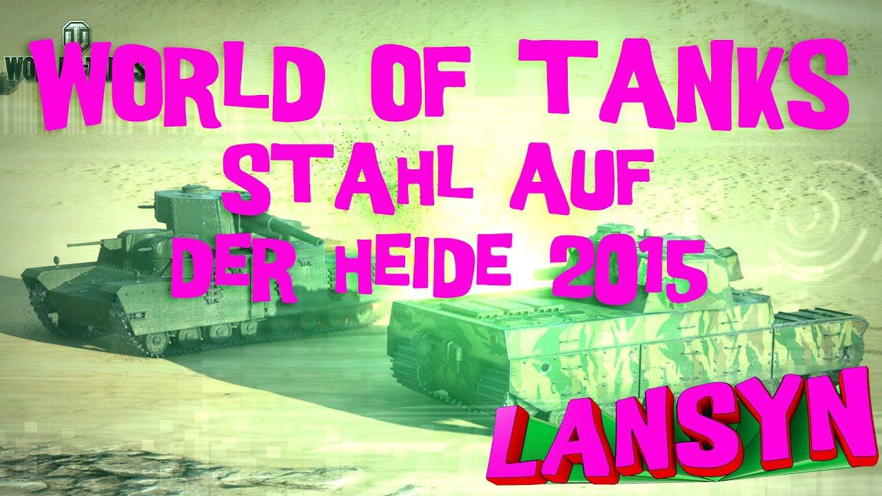 world of tanks wargaming bei stahl auf der heide 2015 youtube. Black Bedroom Furniture Sets. Home Design Ideas