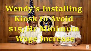 Wendy's Installing Kiosk to Avoid $15/Hr Minimum Wage Increase