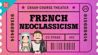 Rules, Rule-Breaking, and French Neoclassicism: Crash Course Theater #20