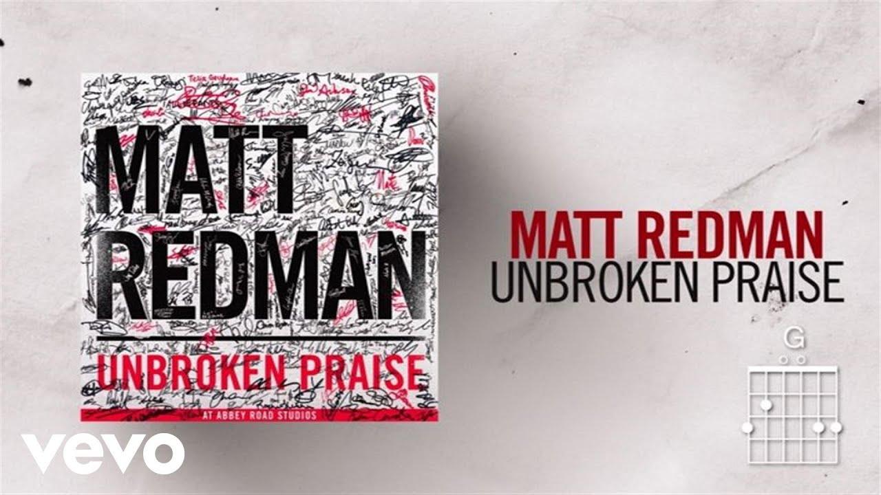 matt-redman-unbroken-praise-live-lyrics-and-chords-mattredmanvevo