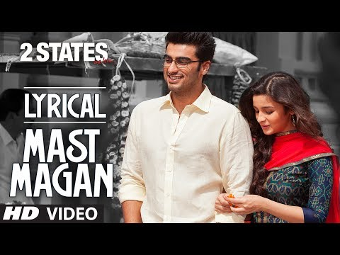 Mast Magan Full Song with Lyrics  2 States  Arijit Singh  Arjun Kapoor, Alia Bhatt