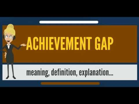 What is ACHIEVEMENT GAP? What does ACHIEVEMENT GAP mean? ACHIEVEMENT GAP meaning & explanation