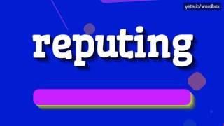 REPUTING - HOW TO PRONOUNCE IT!?