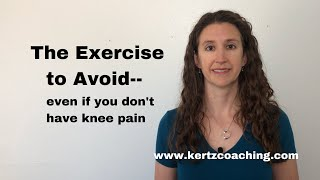 The Exercise to Avoid — even if you don't have knee pain