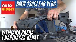 BMW 330Ci E46 Vlog -  rolki, pasek, napinacz klimatyzacji i popychacze zaworów