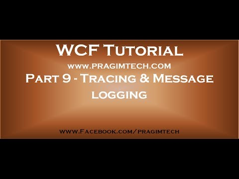 Part 9   How to enable tracing and message logging in wcf