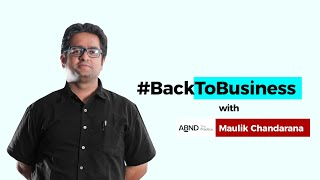 #BackToBusiness with ABND's Maulik Chandarana