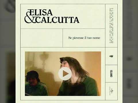 Elisa & Calcutta - Se piovesse il tuo nome