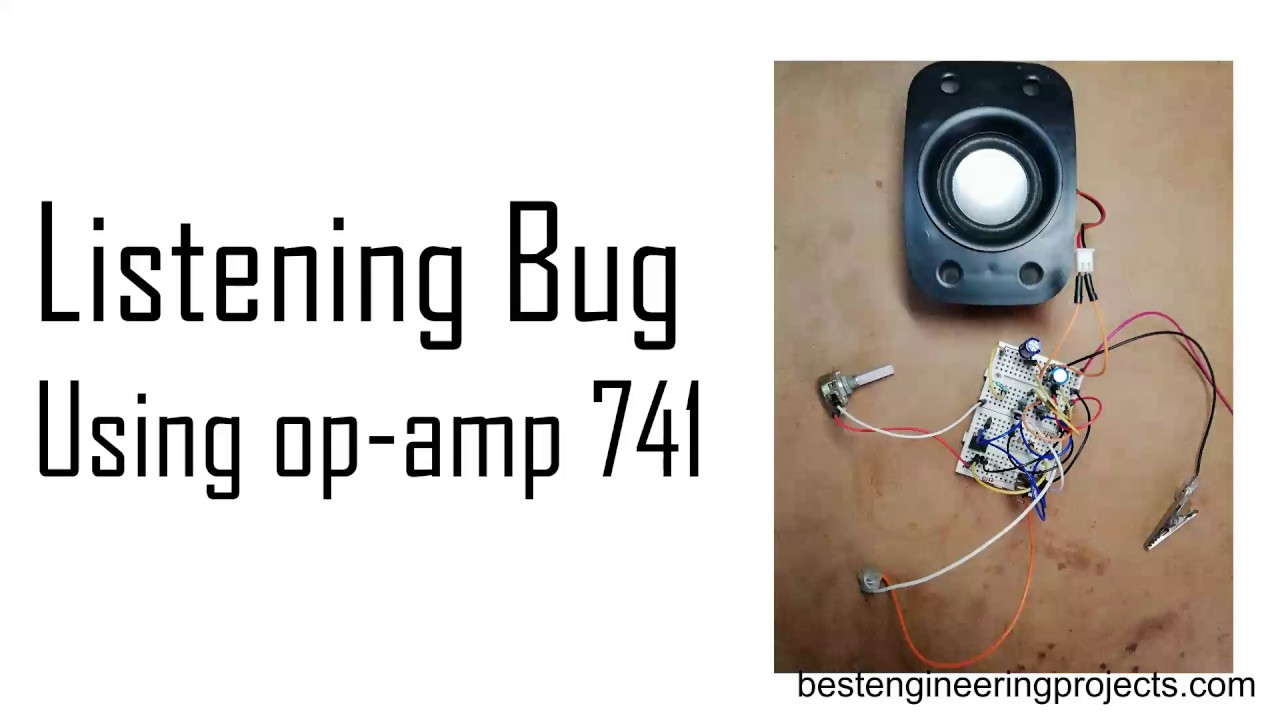 Listening Bug Using op-amp 741 | OP-AMP 741 based projects