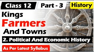 King Farmers And Towns Class 12th History I Chapter 2 ( Part 3 ) Political And Economic History
