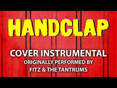 Handclap (Cover Instrumental) [In the Style of Fitz & The Tantrums]