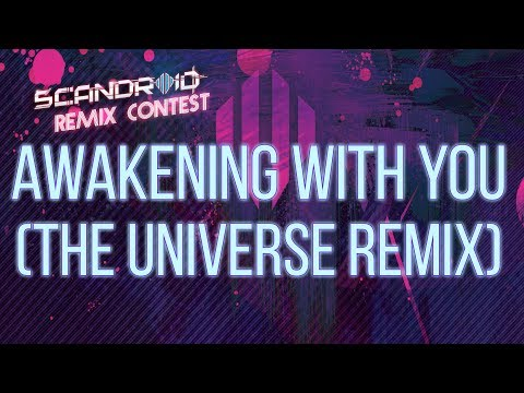 Scandroid - Awakening With You (The Universe Remix)
