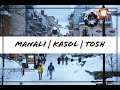 MANALI | KASOL | TOSH | ONE OF THE BEST TRIP I'VE EVER HAD !!!