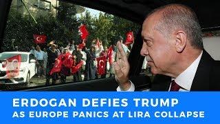 Turkish Lira collapse has Europe worried and Erdogan fighting Trump