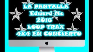 LA PANTALLA Edward Mc- 2016 Loop trax