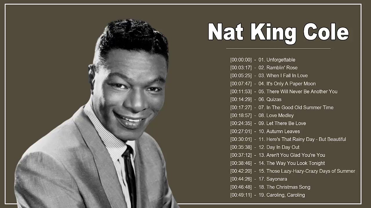 Nat King Cole Greatest Hits Best Songs Of Nat King Cole The Very Best Of Nat King Cole Youtube