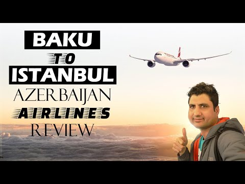Baku to Istanbul: Azerbaijan Airlines Flight Review