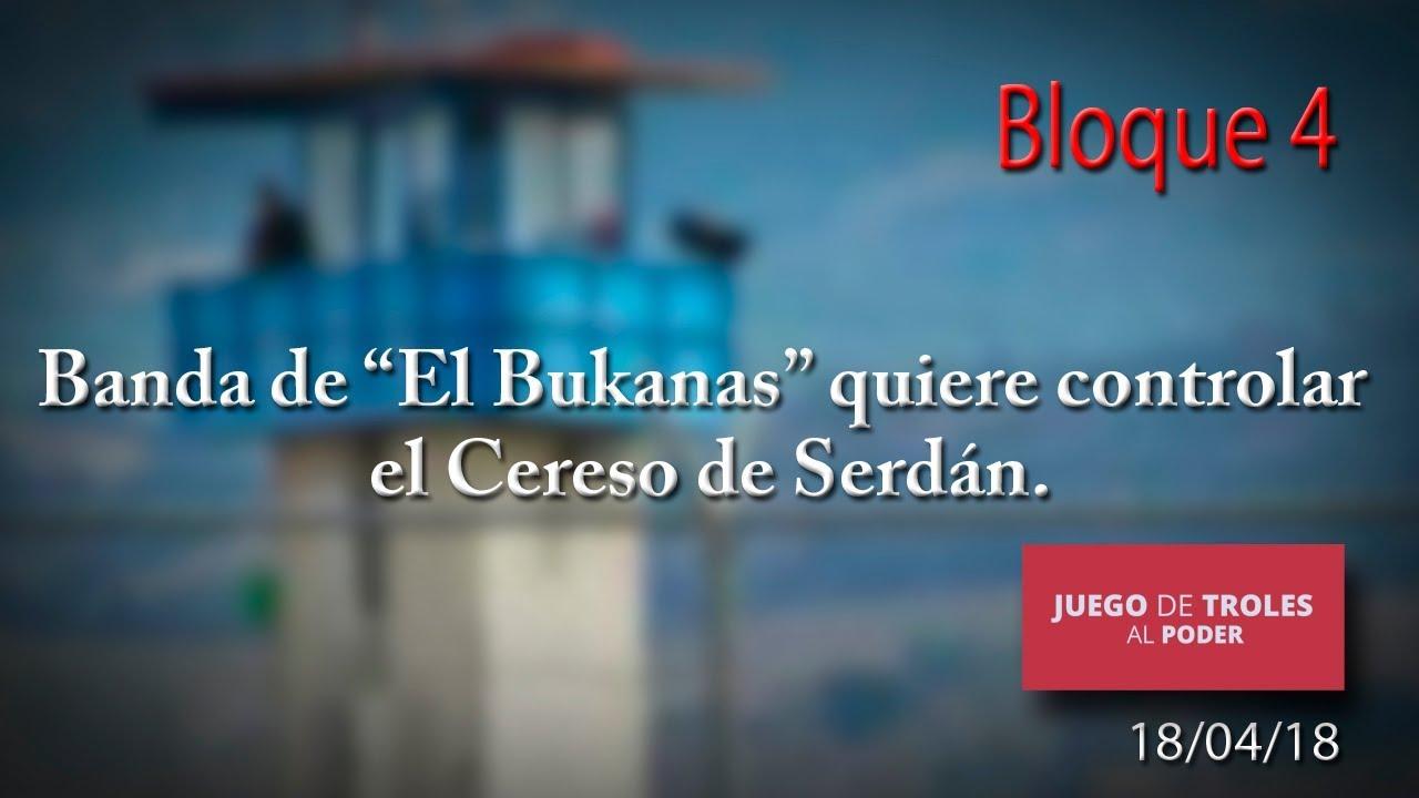 Juego De Troles 180418 Banda De El Bukanas Quiere Controlar El