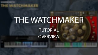 The Watchmaker Tutorial - Overview