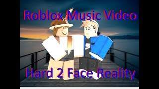 Roblox Music Video: Hard 2 Face Reality|| 1080 HD || Poo Bear ft. Justin Bieber & Jay Electronica