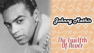 Johnny Mathis - The Twelfth Of Never