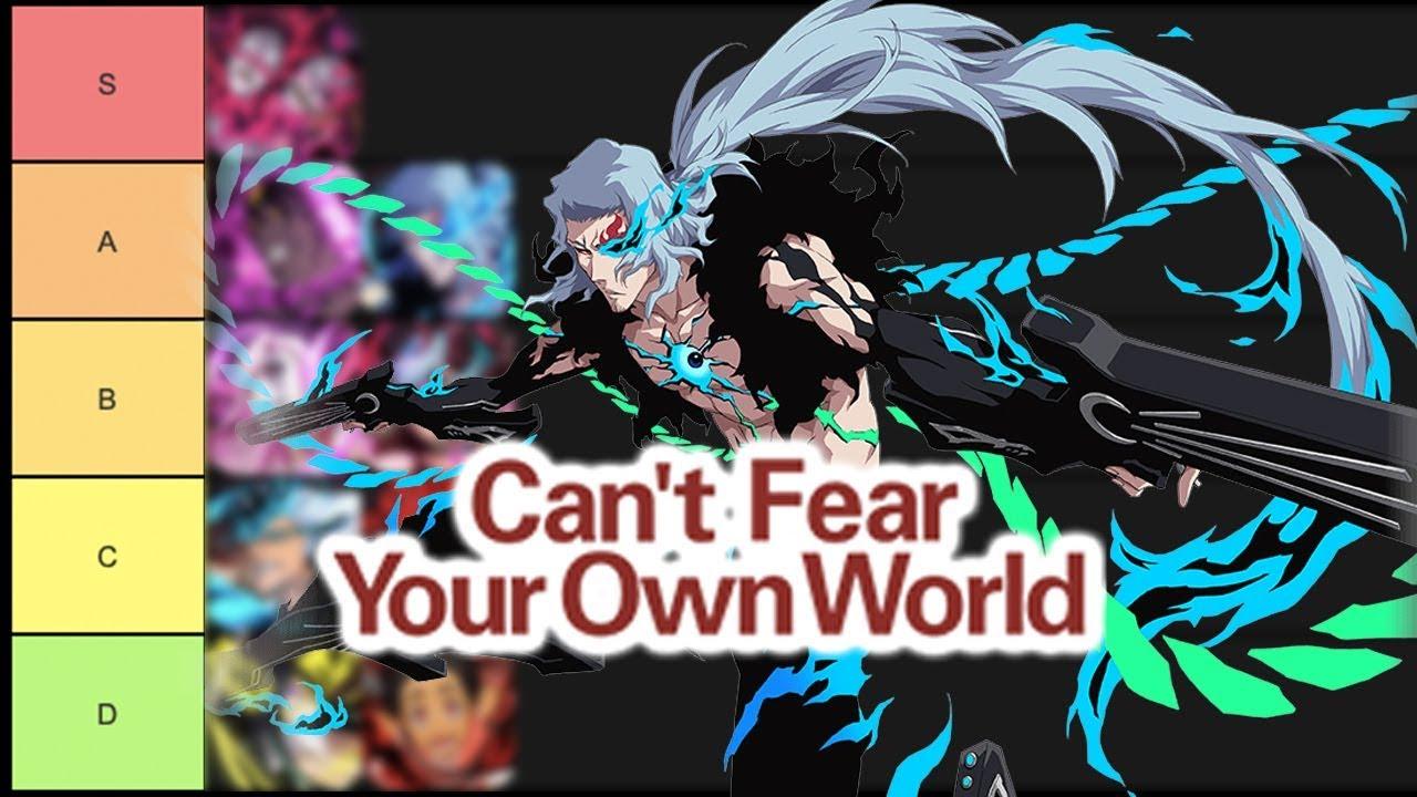 Bleach Brave Souls Tier List 2020.Can T Fear Your Own World Tier List Bleach Brave Souls
